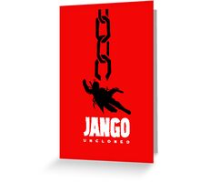 JANGO UNCLONED Greeting Card