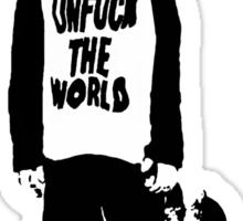 unfuck the world. Sticker
