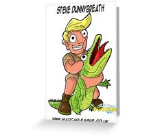 Steve Dunnybreath Manager of Wildlife Eco-Warriors Greeting Card