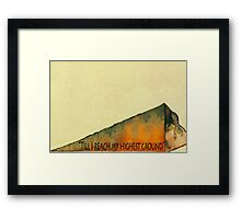 Higher Ground Framed Print