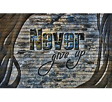 Never giveup Photographic Print