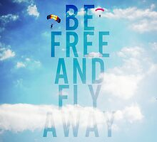 Be free and fly away by jobe