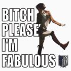 B**** Please I'm fabulous - Levi by Pegasi Designs
