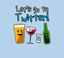 Let's Go To Twitter! (alcohol) by jezkemp