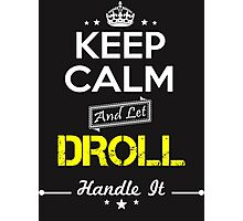 DROLL KEEP CLAM AND LET  HANDLE IT - T Shirt, Hoodie, Hoodies, Year, Birthday Photographic Print