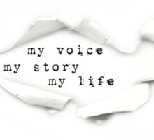 my voice, my story, my life Sticker