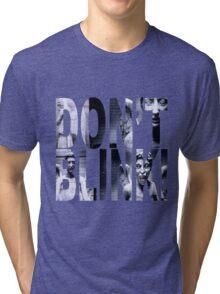 Weeping Angels - Don't Blink!! Tri-blend T-Shirt