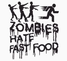 Zombies Hate Fast Food by Style-O-Mat