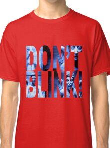 Weeping Angels - Don't Blink!! Blue* Classic T-Shirt