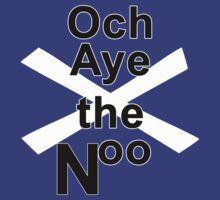 Och Aye the Noo Vote Yes Scottish Independence T Shirt by simpsonvisuals