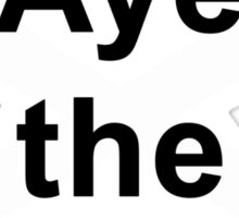 Och Aye the Noo Vote Yes Scottish Independence T Shirt Sticker