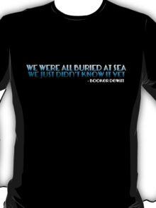 Buried at Sea T-Shirt