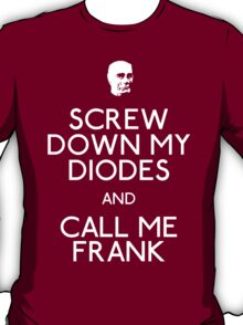 Kryten: Screw Down My Diodes And Call Me Frank T-Shirt