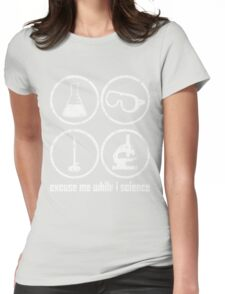 Excuse Me While I Science: Safety Goggles Required - White Text Version Womens Fitted T-Shirt