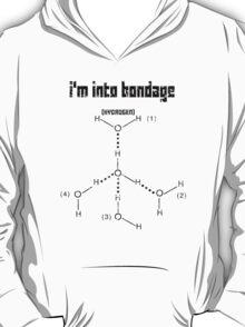 Excuse Me While I Science: I'm Into Bondage (Hydrogen) - Black Text Version T-Shirt
