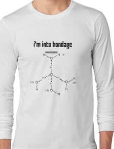 Excuse Me While I Science: I'm Into Bondage (Hydrogen) - Black Text Version Long Sleeve T-Shirt