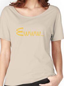 McDonalds Ewww Shirt Women's Relaxed Fit T-Shirt