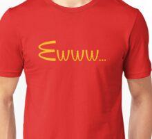 McDonalds Ewww Shirt Unisex T-Shirt