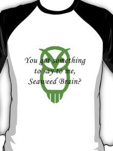 You Got Something to Say? T-Shirt
