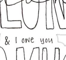 I Was So Alone & I Owe You So Much Sticker