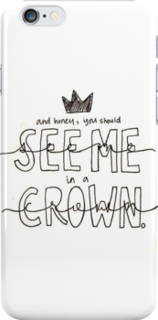 And Honey, You Should See Me in a Crown by kinnycatherine