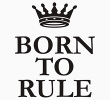 Born To Rule Kids Clothes