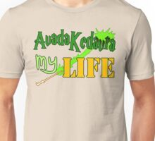 Avada Kedavra My Life Unisex T-Shirt