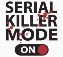 Serial Killer Mode On by BrightDesign