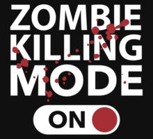 Zombie Killing Mode On by BrightDesign