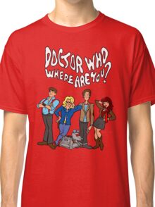 """""""Doctor Who, Where Are You?"""" Classic T-Shirt"""