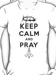 Keep Calm and Pray (Black Text) T-Shirt