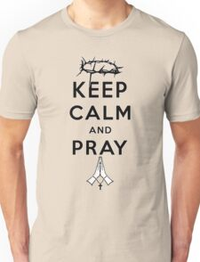 Keep Calm and Pray (Black Text) Unisex T-Shirt