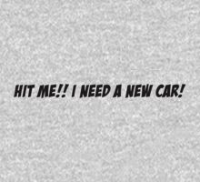 Hit me!! I need a new car! by vincepro76
