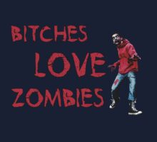 Bitches Love Zombies by DILLIGAF