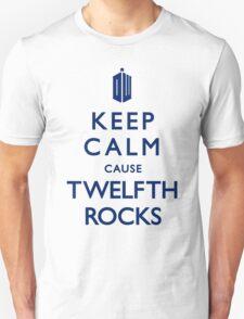 Keep Calm cause 12th ROCKS! Unisex T-Shirt