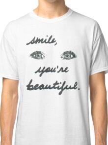smile, you're beautiful Classic T-Shirt