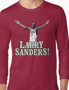 MORE LARRY SANDERS?! Long Sleeve T-Shirt