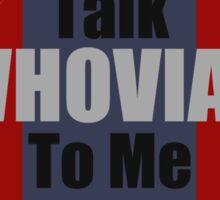 Talk Whovian To Me Sticker