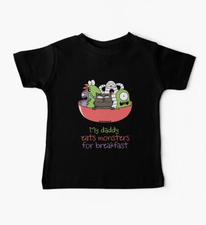 My daddy eats monsters for breakfast Baby Tee