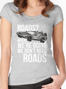 we don't need roads! Women's Fitted Scoop T-Shirt