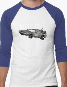 we don't need roads! Men's Baseball ¾ T-Shirt