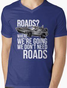 we don't need roads! Mens V-Neck T-Shirt