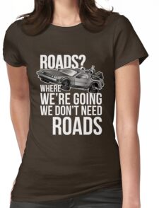 we don't need roads! Womens Fitted T-Shirt