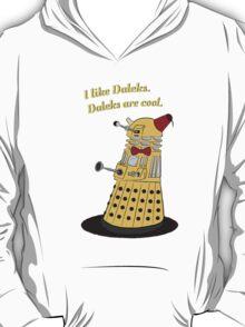 Daleks are cool T-Shirt