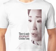 There is only one Cristina Yang. Unisex T-Shirt