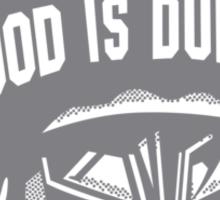 Good is dumb Sticker