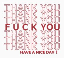 Thank You Thank You F*ck You. by Julia Kolos