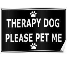 Therapy Dog, Please Pet Me Poster