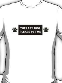 Therapy Dog, Please Pet Me T-Shirt