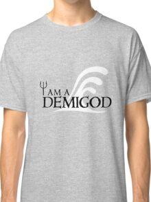 I Am A Demigod Classic T-Shirt